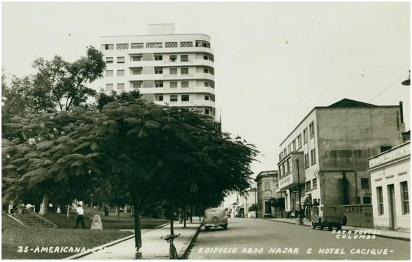 [Rua Comendador Müler] : Edifício Abdo Najar : Hotel Cacique : Americana, SP - [19--]